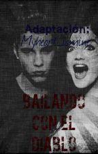 Bailando Con El Diablo (Justin bieber & ____)Adaptada by Myheart_ismine