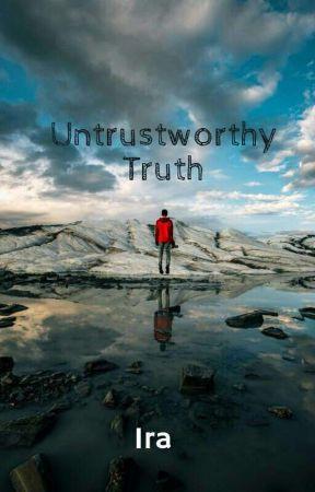 Untrustworthy Truth by xxiamm
