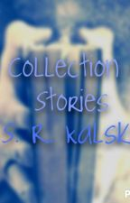 A Collection of Shorts by srkalski