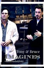 Imagines : TONY & BRUCE by villainousladyloki