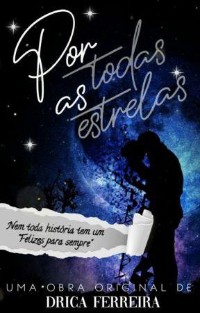 Por todas as Estrelas by ferreira_drica