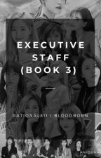Executive Staff (Book 3) by Rotational811