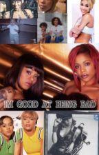 IM GOOD AT BEING BAD by niya342