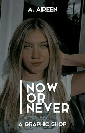 Now or Never || Graphics Shop by aireenn_