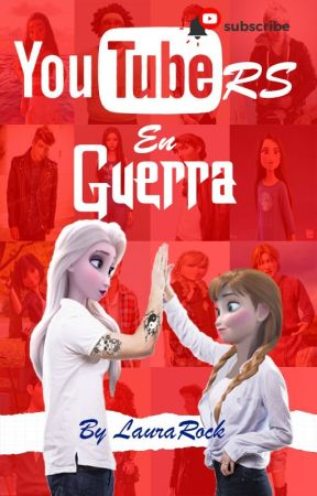 Youtubers En guerrA by Laurarockbanegas
