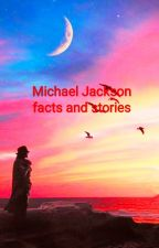 Michael jackson facts and stories by Hattorihattori
