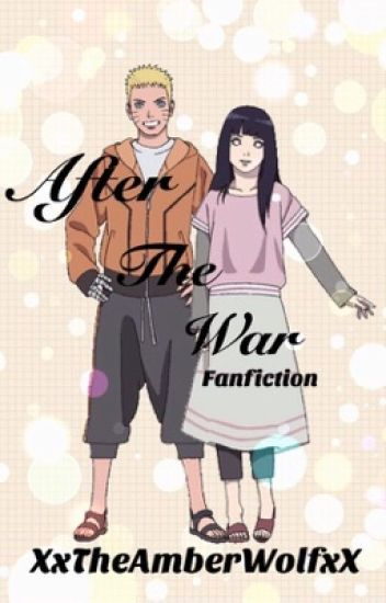 After The War (Naruto X Hinata Fanfic)