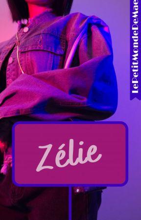 Zélie ( Terminée) by LePetitMondeDeMae