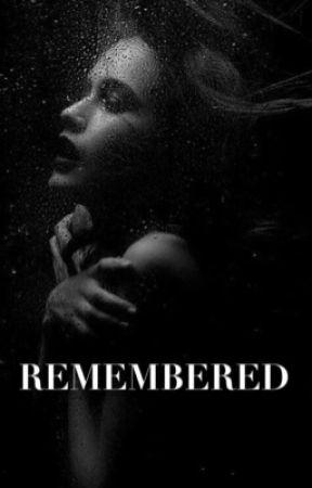 Remembered  by YummyLove00123