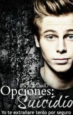 Δ~Opciones: Suicidio || Luke Hemmings || ~Δ by Lk2y5Sos1D