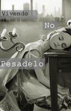 Vivendo no Pesadelo by TioDengoo