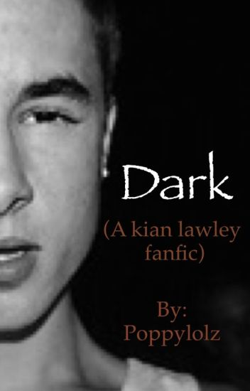 Dark (dark kian lawley, JC caylen and sam pottorff ft. Chris Collins fanfic)
