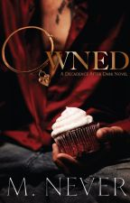 Owned (A Decadence after Dark Novel) by MNeverAuthor
