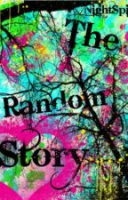 -- ThE RaNdOm StOrY -- (A 'Three Word Story') by NightSpirit