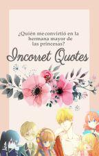 Incorret Quotes (¿Quién me convirtió en la hermana mayor de las princesas?) by GemaTulip