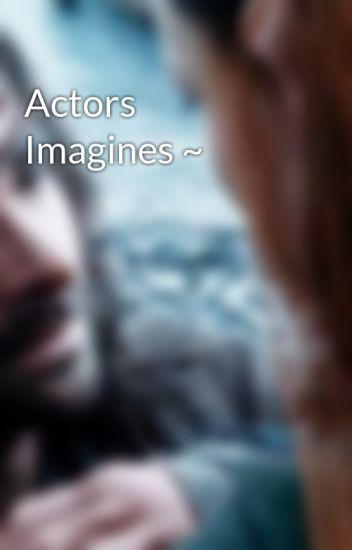 Actors Imagines ~