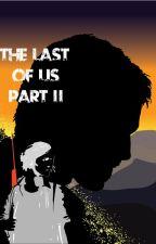 The Last of Us Part II (A Complete Rewrite) by MMutatkar
