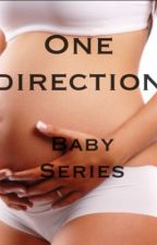 One direction baby series by 1dlover3179