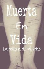 Muerta en vida by ClaudiaRuiz12