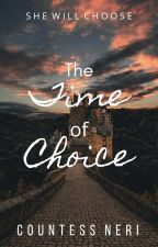 The Time of Choice (Book 1 in the Against Tradition Series) by CountessRoyal