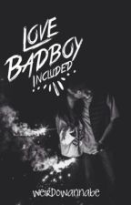 Love, Badboy included by WeirdoWannabe