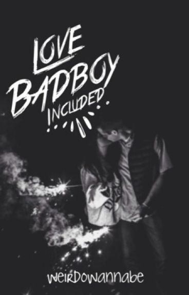 Love, Badboy included