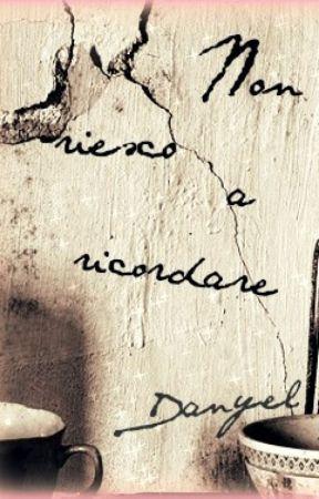 NON RIESCO A RICORDARE by Alicesme