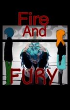 Fire and Fury by MakaylaMclelland