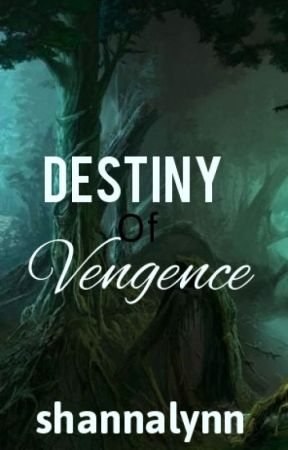 Destiny Of Vengeance  ( Finale Of Destiny Of Deception) by shannap22