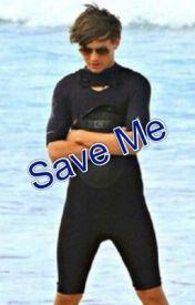 Save Me (A Louis Tomlison fanfic) by AshlynMills4