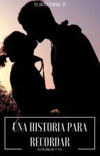 Una historia para recordar (ElRubius y tu) || 1 || EDITANDO by xx_bulletproof_xx