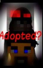 Adopted? by gamerwolf2001