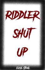 Riddler Shut Up by Emerald_Trix