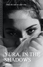 Yura, in the Shadows (updates weekly) by SierraTame