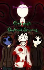 Creepypasta boyfriend scenarios by KreepyKitten2000