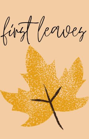 first leaves: hype by xunnigami