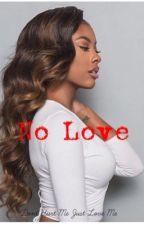 No Love by RedHairKilla