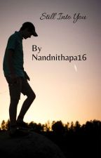 Still Into You (Completed) by Nandnithapa16