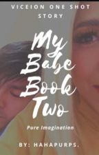 My Babe Book Two by hahapurps