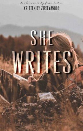 She Writes  by Zireeyan888