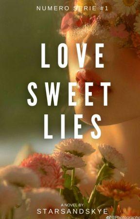 Número de Serie #1: Love Sweet Lies by StarsAndSkye