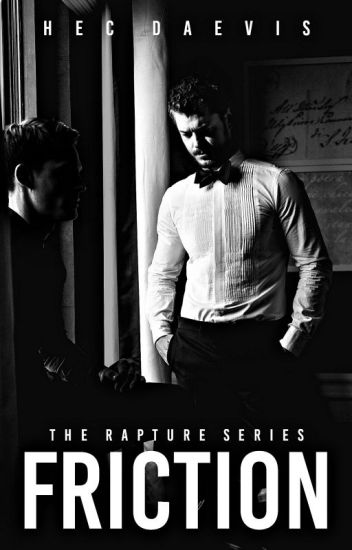 FRICTION (The Rapture Series #1)