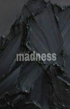 madness//muke by coproIalia