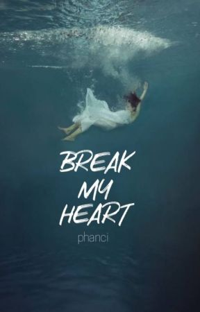 break my heart by phanci