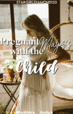 PREGNANT WITH THE MAYOR'S CHILD (ON HOLD TILL I'M DONE WITH MMTM) by StarGirlDiamond123