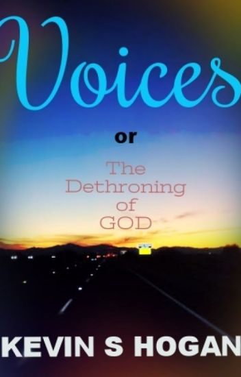 Voices or the Dethroning of GOD #TNTHorrorContest
