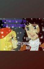 Reencuentro de dos corazones by Ladyofimagination98