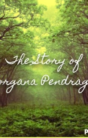 The Story of Morgana Pendragon|merlin|2 by thearthurianlegend2