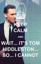 Tom Hiddleston Imagines {Requests Closed} by mcbholmes13