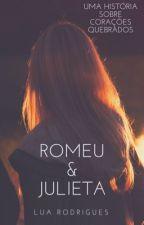 Romeu e Julieta (Livro #2) by luarodriguess